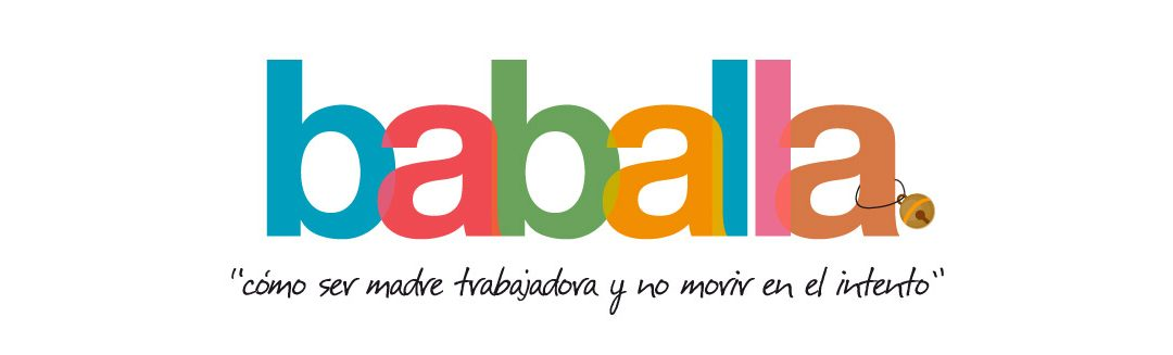 Blog Baballa: cómo ser madre trabajadora y no morir en el intento